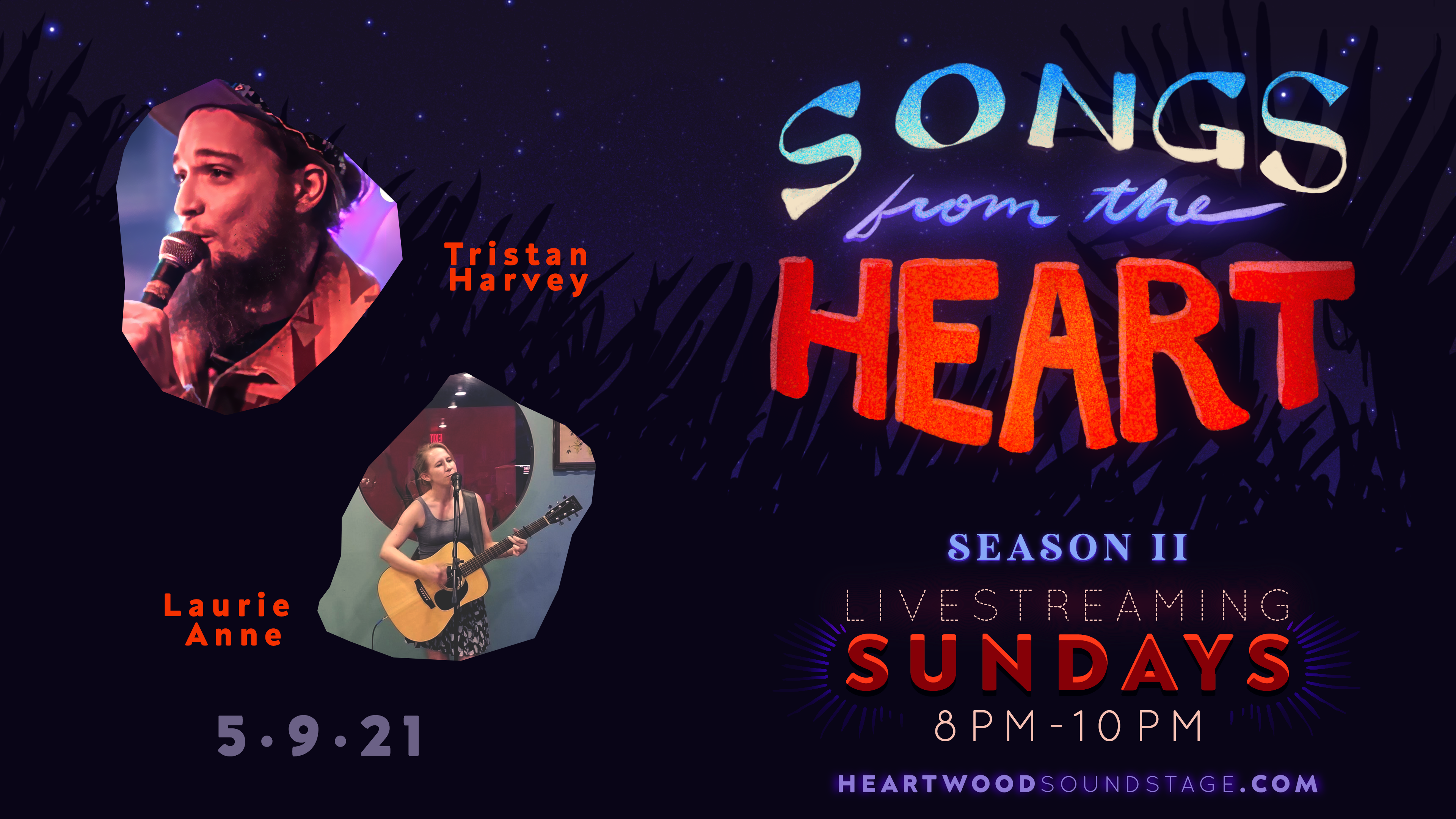 SONGS FROM THE HEART: SEASON 2. Livestreaming from Heartwood Soundstage. 2 portraits of the artists performing Episode 9: Tristan Harvey on the left and Laurie Anne on the right. Both names appear next to their photos